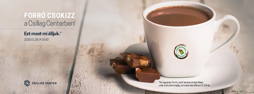 Forró csokizzzzz a Csillag Centerben 2020.01.18.-án szombaton!
